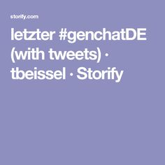letzter #genchatDE (with tweets) · tbeissel · Storify