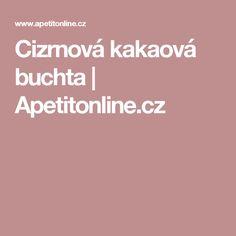 Cizrnová kakaová buchta | Apetitonline.cz