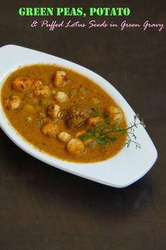 Green Peas, Potato & Puffed Lotus Seeds In Green Gravy/Aloo Matar Makhane Ki Subzi Potato Puffs, Green Peas, Curries, Gravy, Vegan Vegetarian, Lotus, Side Dishes, Seeds, Spices