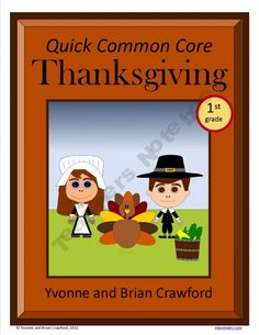 For 1st grade - Thanksgiving Quick Common Core is a packet of ten different math worksheets featuring a Thanksgiving theme. $
