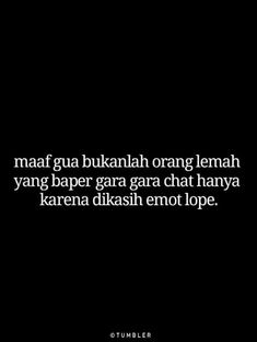 Rude Quotes, Quotes Rindu, Love Quotes Tumblr, Quotes Lucu, Lines Quotes, Quotes Galau, Simple Quotes, Quotes And Notes, Text Quotes