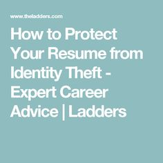How to Protect Your Resume from Identity Theft - Expert Career Advice | Ladders