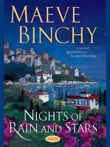Nights Of Rain And Stars by Maeve Binchy. http://www.kobobooks.com/ebook/Nights-Of-Rain-And-Stars/book-CmPYtKhtbkmG8Jn2tFsZtw/page1.html #kobo #ebooks
