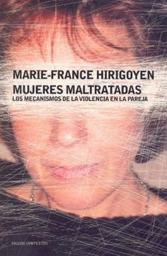Mujeres maltratadas: los mecanismos de la violencia en la pareja
