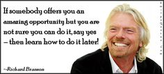 Pics For > Richard Branson Quotes Say Yes