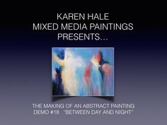 """An Acrylic Abstract Painting Demonstration - Demo #18 """"Between Day and N..."""