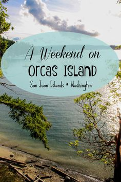 A weekend isn't long enough to explore all the wonderful things there is on Orcas Island, in the San Juans. But if that's all you have, you won't regret it!