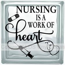 NURSING IS A WORK OF heart - Occupation Vinyl for Glass Blocks - LDS Enrichment Nights, Super Saturday Crafts