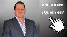 Phil Alfaro - ¿Quién es?