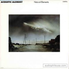 "Acoustic Alchemy's 1988 release ""Natural Elements""...best track ""If Only"""