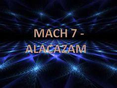 Mach 7 - Alacazam