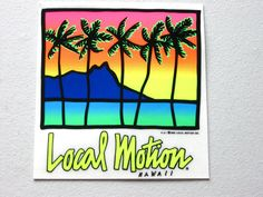 """VINTAGE '88 NEW, AUTHENTIC, LOCAL MOTION HAWAII SURF STCKR 5"""" TALL x 4-3/4"""" WIDE"""