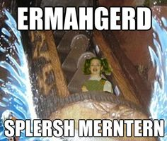 @Rachel Wila  i'm repinning every ermahgerd to you. and i did spell ermahgerd right on our drawings! ha!