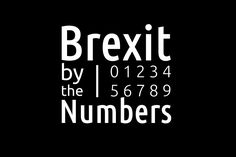 Brexit by the Numbers: An interactive feature on Brexit numbers, data, votes, dates, and more for the United Kingdom leaving the European Union.