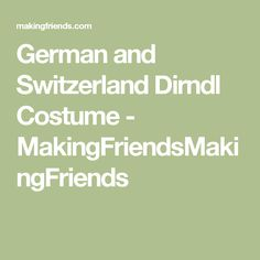 German and Switzerland Dirndl Costume - MakingFriendsMakingFriends