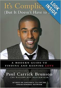 It's Complicated (But It Doesn't Have to Be): A Modern Guide to Finding and Keeping Love: Paul Carrick Brunson: 9781592407699: Amazon.com: B...