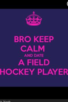 Bro Keep Calm and Date a Field Hockey Player Field Hockey Quotes, Sport Quotes, Hockey Sayings, Hockey Rules, Basketball Quotes, Women's Basketball, Hockey Players, Sports Women, Keep Calm