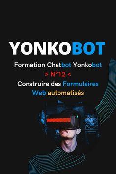 Nouvelle vidéo de la formation Chatbot Yonkobot n'12, le Constructeur de Formulaire Web ! 🤖 ...  Construisez un Formulaire Web permettant:   👉 Gérer vos Commandes.. 👉 Gérer vos Réservations.. 👉 Gérer vos Rdv.. 👉 Récolter toutes les données inimaginables.. 👉 Créer des questionnaires.. 👉 Et bien plus...  Un outil très particulier permettant de booster votre business tout en gagnant beaucoup de temps grâce à l'automatisation et de l'argent grâce à une meilleure conversion Formulaires Web, Growth Hacking, Facebook, Conversation, Hacks, Engagement, Acquisition, Applications, Questionnaires
