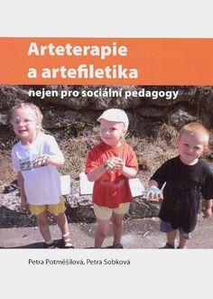 Arteterapie a artefiletika nejen pro sociální pedagogy - Potměšilová, Sobková