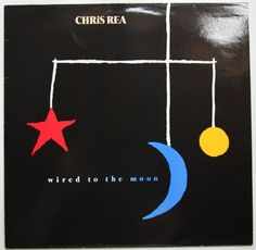 Chris Rea - Wired to the moon,1984