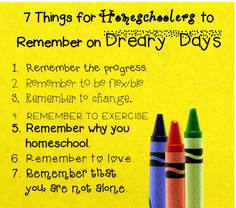If you are a homeschooler, you MUST read! 7 Things for Homeschoolers to Remember on Dreary Days!