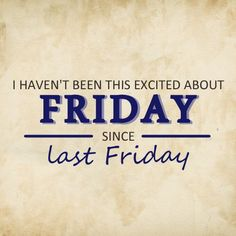 Quotes about Success : We couldnt be more excited that its FINALLY Friday! What are you planning for