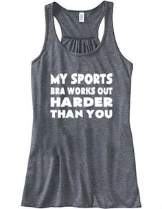 My Sports Bra Works Out Harder Than You Shirt - Crossfit Shirt - Workout Tank Top