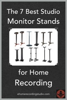 The 7 Best Studio Monitor Stands for Home Recording http://ehomerecordingstudio.com/studio-monitor-stands/