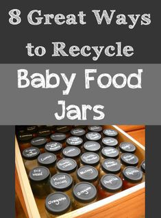 Great ways to re-use baby food jars- cool upcycles and recycles for baby food jars.  Good ideas for home decor, organization or crafting.