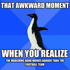 Marching Band Humor | ... Penguin - that awkward moment when you realize the marching band work