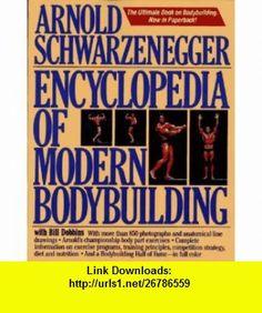 Encyclopedia of Modern Bodybuilding (9780671633813) Arnold Schwarzenegger, Bill Dobbins , ISBN-10: 0671633813  , ISBN-13: 978-0671633813 ,  , tutorials , pdf , ebook , torrent , downloads , rapidshare , filesonic , hotfile , megaupload , fileserve