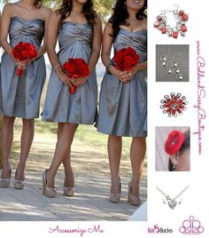 Beautiful Wedding And Prom Ideas To Accessorize With! Love How This Touch Of Red Makes These Silver Dresses Really Stand Out! Brides And Prom Girls (mom's Lol) Accessorize Me For Only 5 Bucks!