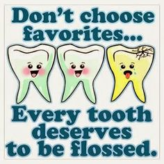Don't choose favorites... Every #tooth deserves to be flossed.