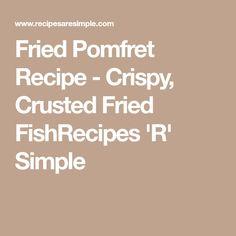 Fried Pomfret Recipe - Crispy, Crusted Fried FishRecipes 'R' Simple