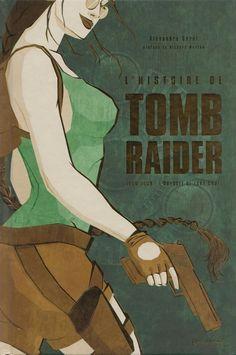 Alexandre Serel: L'Histoire de Tomb Raider - L'odyssée de Lara Croft