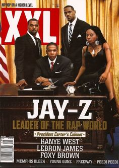 """XXL 'Jay-Z, Foxy Brown, Lebron James, & Kanye West'. """"president of the rap world"""" love this as it is creating some hierarchy in the rap business. His surname is Carter hence """"president Carters cabinet"""". Bmw M4, Memphis Bleek, Jay Z Kanye West, Hip Hop World, Music Pics, Beyonce And Jay Z, American Rappers, Music Magazines, Hip Hop Artists"""
