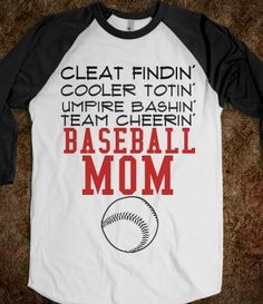 If I had kids, I'd SO be a Baseball Mom!