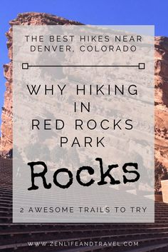 Looking for some hiking near Denver, CO?  Check out Red Rocks park for some of the best hikes near Denver!