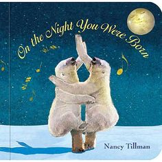 On the night you were born. What a sweet book!
