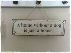A home without a dog....