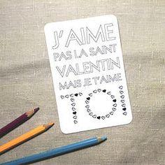 """Carte à colorier """"J'aime pas la Saint Valentin"""" www.depouceetdemi.com"""