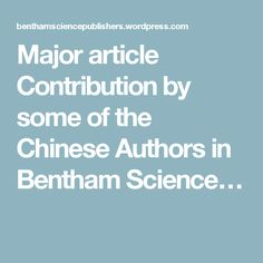 Major article Contribution by some of the Chinese Authors in Bentham Science…