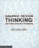 Graphic Design Thinking (Design Briefs) by Ellen Lupton. Creative research methods include focus groups, interviewing, brand mapping, and co-design. Each method is explained with a brief narrative text followed by a variety of visual demonstrations and case studies.