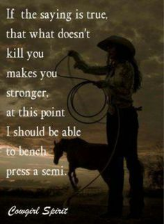 """Lol...""""Cowgirl Up!"""" How true for my life and my year 2013.....bring on peace, health, wealth and love 2014"""