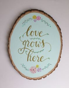Hand painted wood slice | love grows here | wall art | spring themed home decor | nursery art