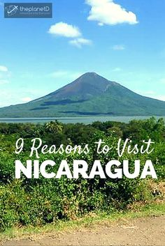 These 9 reasons to visit Nicaragua will entice you to put it at the top of your travel list in 2015 | 9 Fabulous Reasons to Visit Nicaragua – aside from the surfing | The Planet D: Adventure Travel Blog: