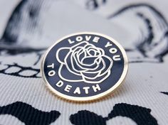 Love You To Death Pin                                                                                                                                                                                 More
