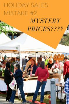 Are you making these very common holiday sales mistakes? Holiday Sales Mistake #2: Mystery Prices at Craft Shows