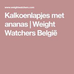 Kalkoenlapjes met ananas | Weight Watchers België