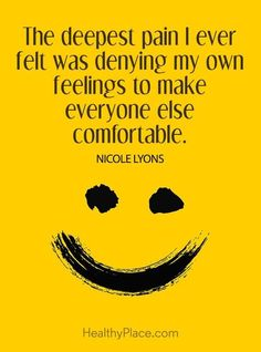 Quotes on Mental Illness Stigma Quote on mental health stigma: The deepest pain I ever felt was denying my own feelings to make everyone else comfortable – Nicole Lyons. Quotes Deep Feelings, Hurt Quotes, Real Quotes, Mood Quotes, Life Quotes, Quotes Quotes, On My Own Quotes, Pain Quotes, Quotes On Anxiety
